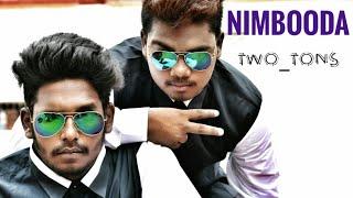 NIMBOODA - Hip Hop - (TWO TONS) Dibyajyoti Nayak and Subham Giri