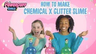 TOY TUESDAYS   How to Make Chemical X GLITTER SLIME!   Powerpuff Girls