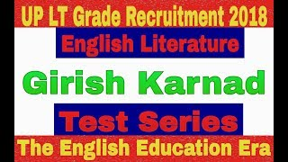 Girish Karnad _ Important Questions for LT Grade Exam _ Test Series.