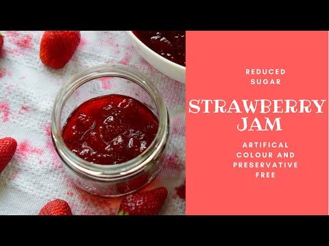 Strawberry Jam homemade - how to make healthy / reduced sugar jam at home  jam without pectin [2018]