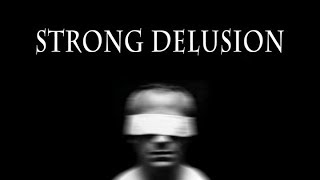STRONG DELUSIONS