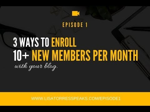 [EP: 1] 3 Ways To Enroll 10+ New Members With Your Blog