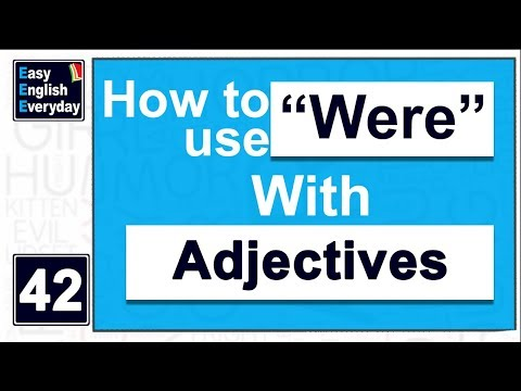 "Tips to improve English communication | ""were"" with adjectives 