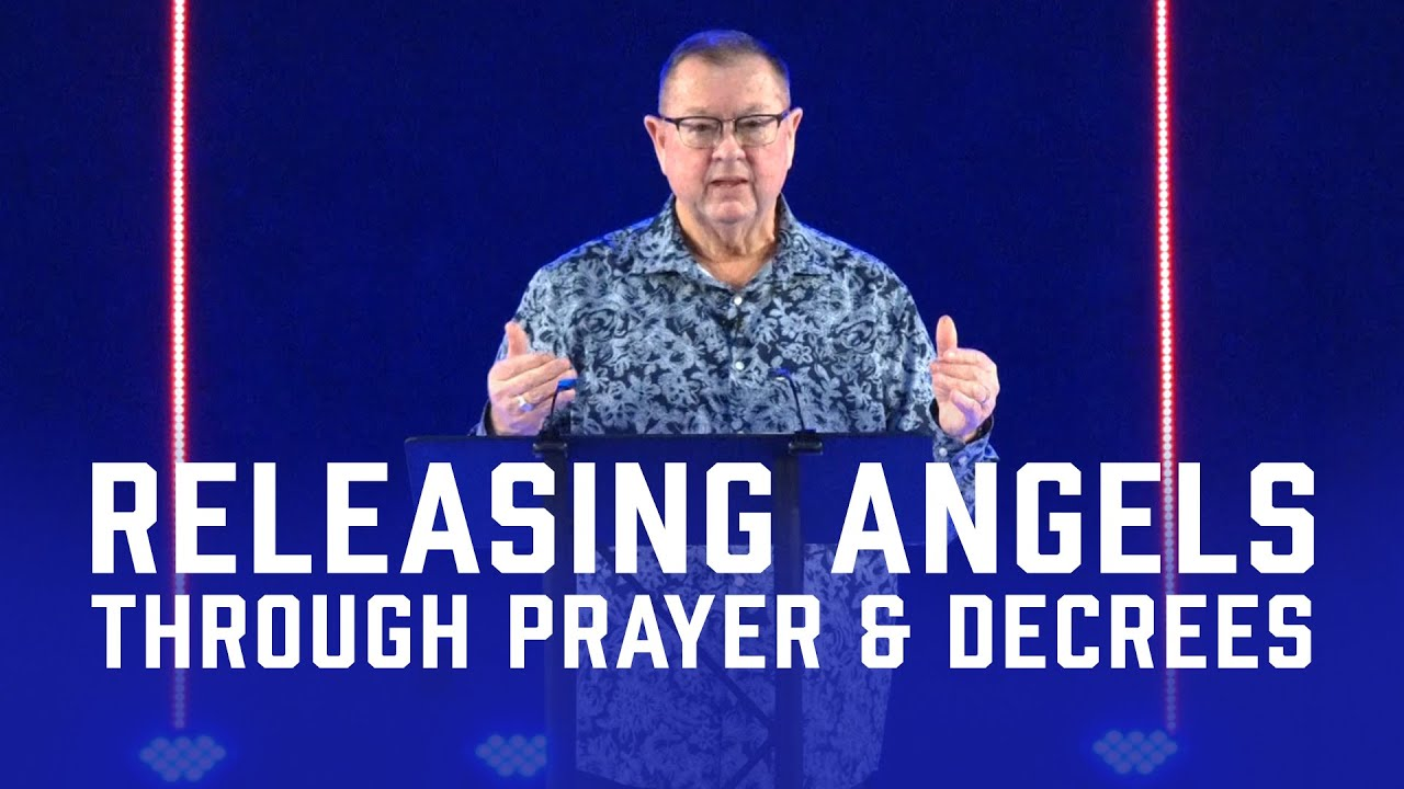 Releasing Angels Through Prayer & Decrees | Tim Sheets