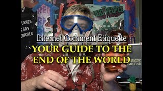 """Internet Comment Etiquette: """"Your Guide to the End Of the World"""""""