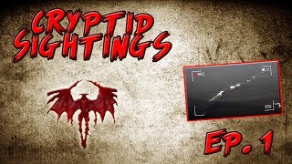 Cryptid Sightings - Episode 1