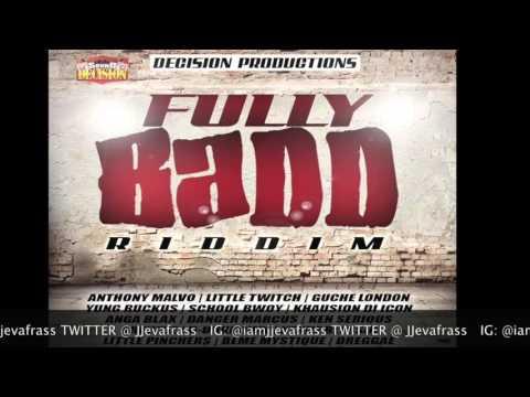 Fully Bad Riddim Mix - Decision Production - November 2015