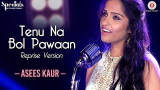 Tenu Na Bol Pawaan Reprise Version | Asees Kaur | Amjad Nadeem | Specials by Zee Music Co.