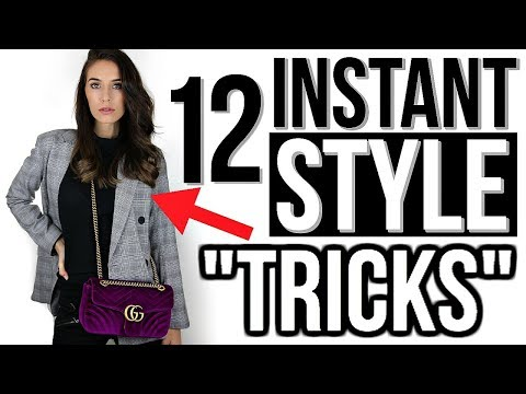 12 INSTANT TRICKS TO LOOK MORE STYLISH!