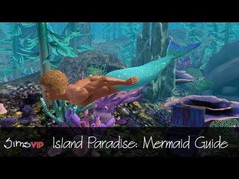 The Sims 3 Island Paradise Mermaid Guide
