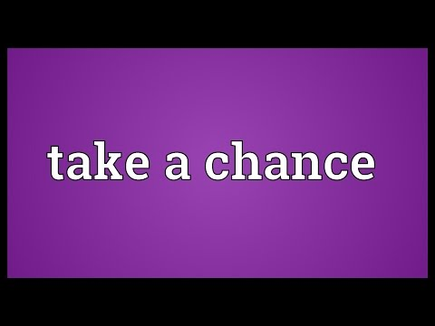 Take A Chance Meaning