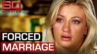 Forced marriage (2014) | 60 Minutes Australia
