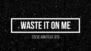 Waste It On Me Steve Aoki Feat BTS | Music Jinni