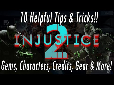 10 Injustice 2 Tips & Tricks!! How To Get Gems, Characters, Shards, Credits, Gear, Stamina & Level!