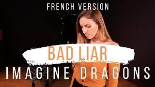 BAD LIAR ( FRENCH VERSION ) IMAGINE DRAGONS ( SARA'H COVER )