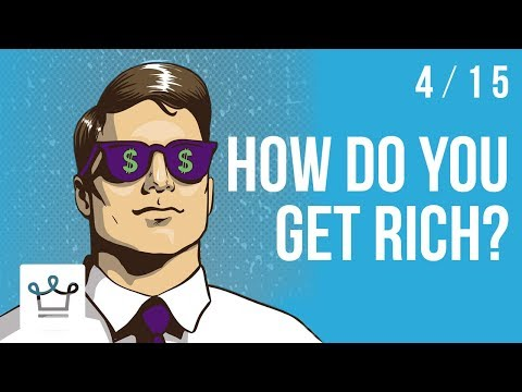 How Do You Get Rich?