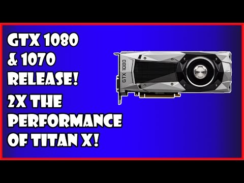 GTX 1080 & 1070 (Pascal) Release - Specifications,Price,Performance