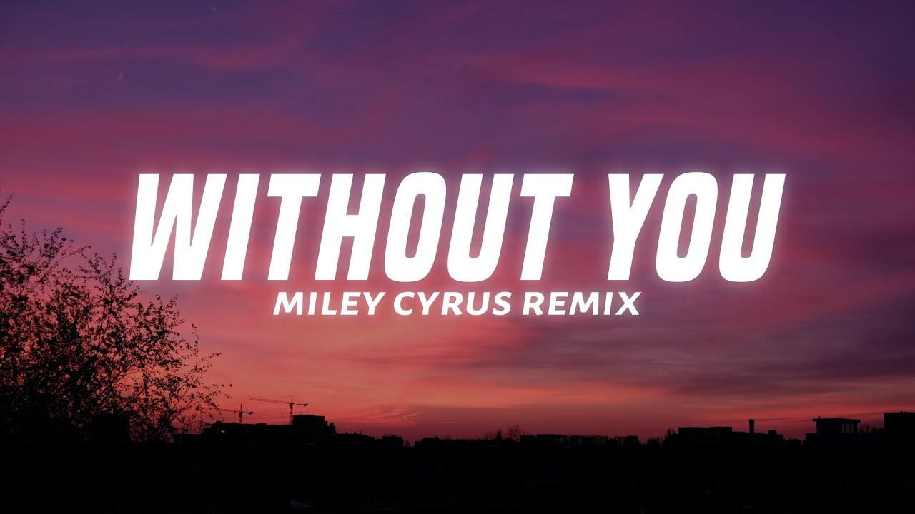 Download WITHOUT YOU (Miley Cyrus Remix) - SANTOS MP3 Gratis
