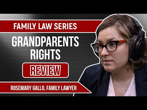Family Law Series | Grandparents Rights Review