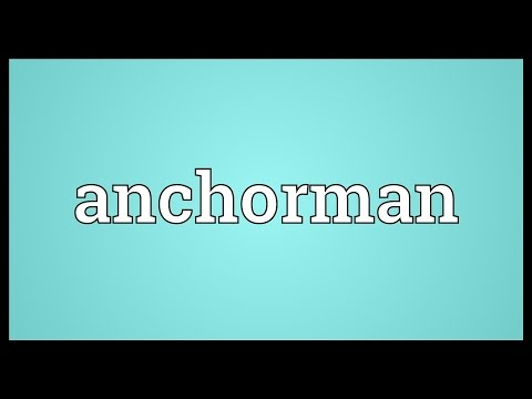 Anchorman Meaning