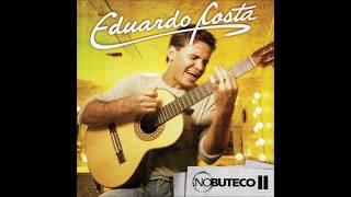 """Eduardo Costa - """"Meu Anjo"""" (No Buteco II/2006)"""