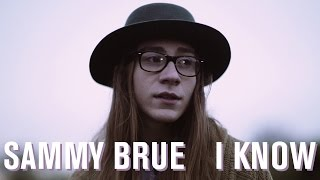 "Sammy Brue - ""I Know"" [Official Video]"