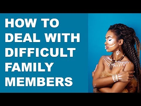 How to Deal With Difficult Family Members! Dysfunctional Family Communication Advice