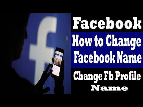 Facebook change name - How to Change Facebook Name ? Change fb Profile Name