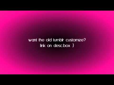 How Get The Old Tumblr Customize | Tumblr Tutorial #2