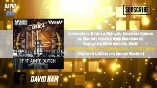 Xplode vs. You Are vs. Young Again vs. If It Ain't Dutch (Hardwell & AvB Mashup) [David Nam Remake]