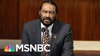 Vote To Impeach President Donald Trump Will Happen Next Week: Rep. Al Green | All In | MSNBC