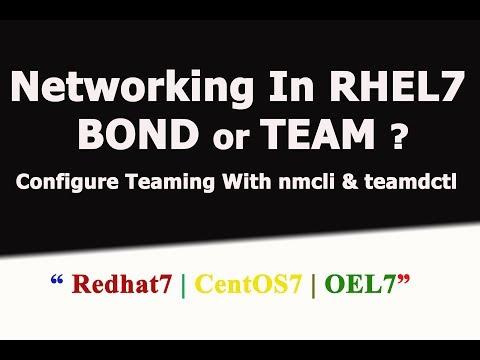 Configure NIC TEAMING In RHEL7 Using nmcli & teamdctl  Bonding or Team In RHEL7  CentOS 7