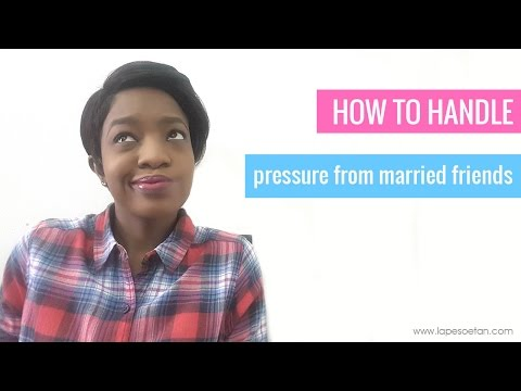 How to handle pressure from married friends