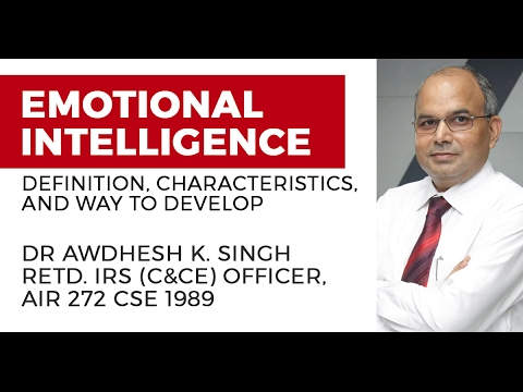 Emotional Intelligence: Definition, Characteristics, and Ways to Develop it (UPSC CSE/IAS Exam)