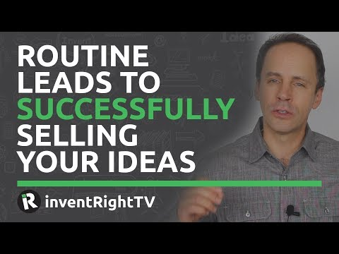 Routine Leads to Successfully Selling Your Ideas
