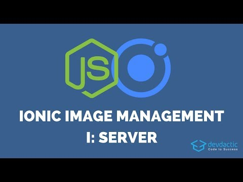 Ionic Image Upload and Management with Node.js - Part 1: Server