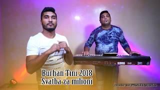 Burhan TIni 2018   Svatba za milioni NEW HIT