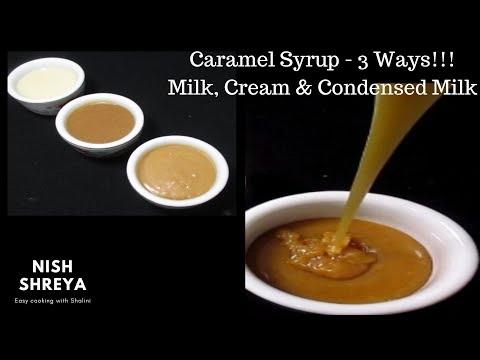 Caramel Syrup - 3 Ways! Milk, Cream & Condensed Milk | Butterscotch Syrup Recipe