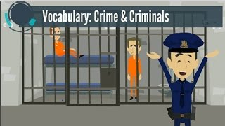 Full IELTS VOCABULARY Topic CRIME and CRIMINALS