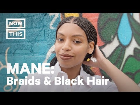 MANE - The History of Braids & Bans on Black Hair | MANE (Episode 5) | NowThis