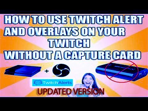 How to add twitch alerts/overlays to ps4/xbox stream FREE!!!