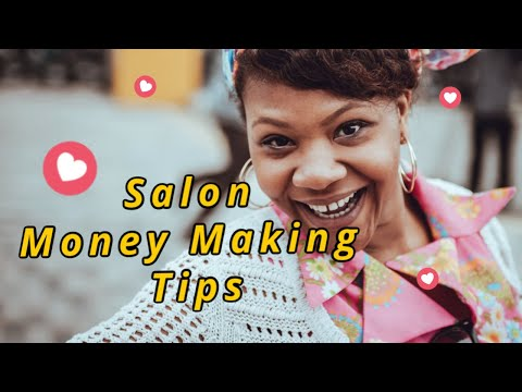 Salon Marketing Tips - How to Make More Money for Your Salon & Beauty Business
