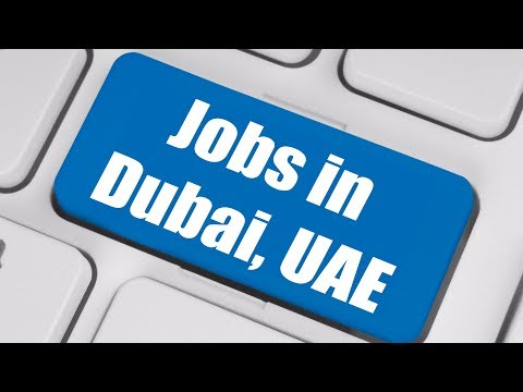 How to get a Job in Dubai, UAE in 2018