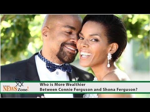 Connie Ferguson is Wealthier than Shona Ferguson, Check their net worth here.