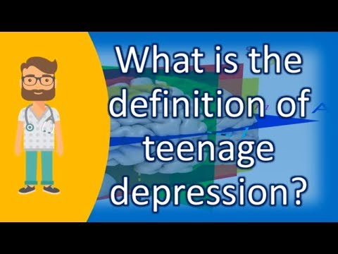 What is the definition of teenage depression ? |Health NEWS
