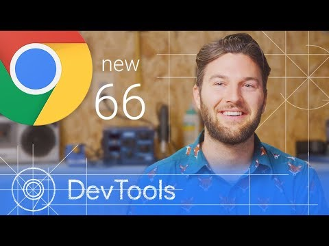 Chrome 66 - What's New in DevTools
