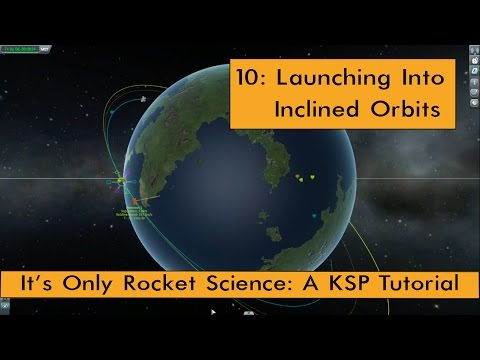 KSP Tutorials: 10 - Launching Into Inclined Orbits