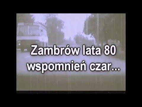 Zambrów lata 80 wspomnień czar...