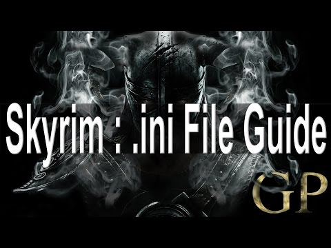 Skyrim : ini File Guide