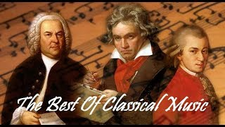 The Best of Classical Music – Mozart, Beethoven, Bach, Chopin, Tchaikovsky... to Relax, Study, Sleep
